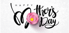 Mother's Day – May 12, 2019